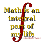 Math is an integral part of my life.