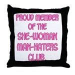 Man-Haters Throw Pillow