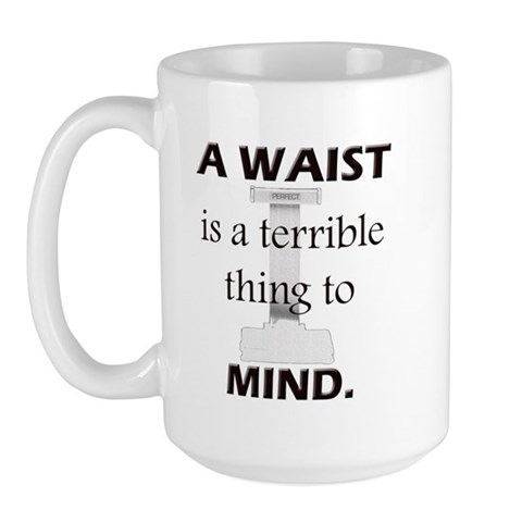 Waist Terrible Thing to Mind Large Mug