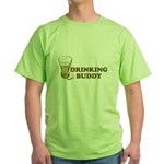 Drinking Buddy Green T-Shirt