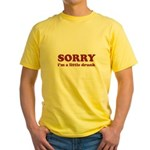 Sorry I'm A Little Drunk Yellow T-Shirt