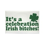 It's a celebration Irish Bitches Rectangle Magnet