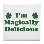 I'm Magically Delicious Tile Coaster