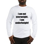 I am not overweight... Long Sleeve T-Shirt
