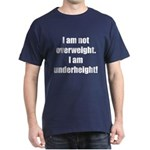 I am not overweight... Dark T-Shirt