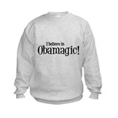 I Believe in Obamagic Kids Sweatshirt