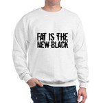 Fat Is The New Black Funny T-Shirts & Gifts Sweatshirt