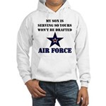 My Son is serving - USAF Hooded Sweatshirt
