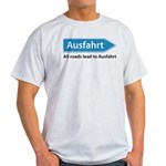 All roads lead to Ausfahrt Light T-Shirt