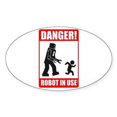 Danger: Robot in Use Sticker (Oval)