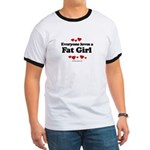 Everyone loves a Fat girl Ringer T