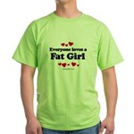 Everyone loves a Fat girl Green T-Shirt
