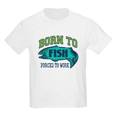 Born To Fish... Kids Light T-Shirt