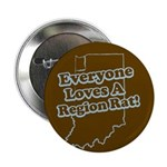 "Everyone Loves A Region Rat 2.25"" Button (10 pack)"