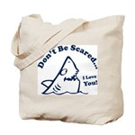 Don't Be Scared Shark Tote Bag