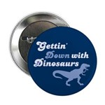 "Gettin' Down With Dinosaurs 2.25"" Button (10 pack)"