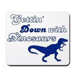 Gettin' Down With Dinosaurs Mousepad