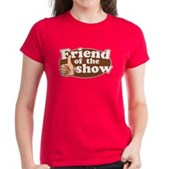 Friend of the Show Women's Dark T-Shirt