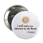 "Elizabeth Beheading Quote 2.25"" Button (10 pack)"