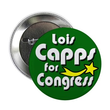 Do not let the right-wingers silence Lois Capps or shove her out of office.  Re-Elect Lois Capps to Congress as a progressive voice for California!  (Button supporting Rep. Capps)