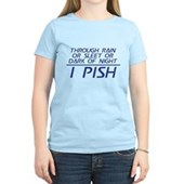 Through Rain or Sleet... I Pish Women's Light T-Sh