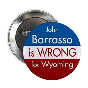 John Barrasso is Wrong for Wyoming Senate Campaign Button