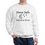 Sleep Safe Sleep with an Airman Sweatshirt