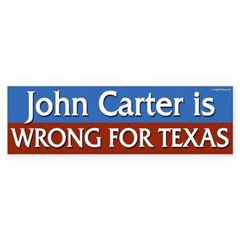 John Carter is wrong for Texas (anti-Carter congressional campaign bumper sticker)