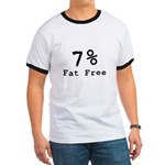 7% Fat Free T-Shirts & Gifts Ringer T
