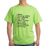 Not Being Able to Speak... Green T-Shirt