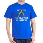 We Will Not Disappear Dark T-Shirt