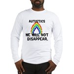 We Will Not Disappear Long Sleeve T-Shirt