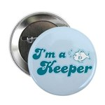 I'm A Keeper 2.25&quot; Button (10 pack)