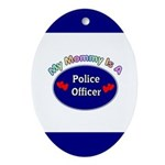 My Police Mommy Ornament (Oval)