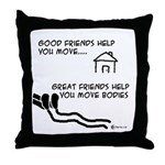 Great Friends Move Bodies Throw Pillow
