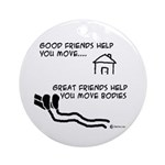 Great Friends Move Bodies Keepsake (Round)