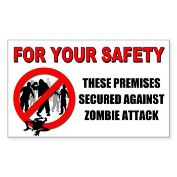 Zombie attack security sticker - For your safety these premises are secured against zombie attack