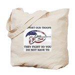 SUPPORT OUR TROOPS THEY FIGHT Tote Bag