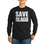 Save Illinois Governor Blagojevich, he's innocent! Long Sleeve Dark T-Shirt