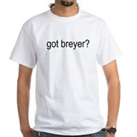 got breyer? White T-Shirt