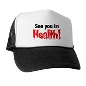 See You In Health! Trucker Hat