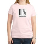 100 Percent Over Her Women's Light T-Shirt