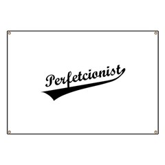Funny Perfetcionist T-Shirts Banner