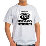 Dept of Redundancy Dept Light T-Shirt