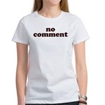 No Comment Women's T-Shirt
