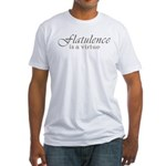 Flatulence Is A Virtue Fitted T-Shirt