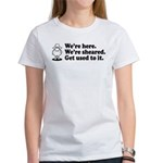 We're Here We're Sheared Get Used To It! Women's T-Shirt