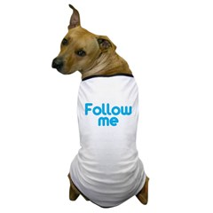 Follow Me Dog T-Shirt