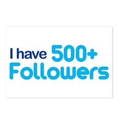 I Have 500+ Followers Postcards (Package of 8)