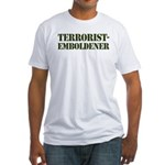 Terrorist Emboldener Fitted T-Shirt